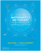 A Comprehensive Mathematics Dictionary for Grades K-8 by MW Penn